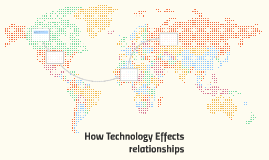 How Technology Effects relationships