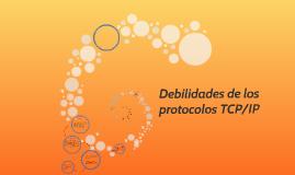 Debilidades de los protocolos TCP/IP