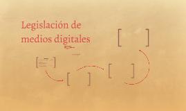 Legislacion de medios digitales
