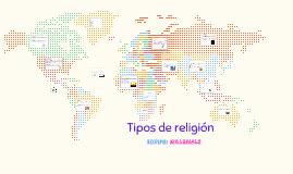Copy of Tipos de religión
