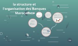 la structure de la finance et des Banques Marocaines