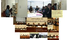 Jornadas de Museología Educativa
