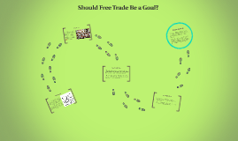 Should Free Trade Be a Goal?