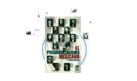 Copy of El PRESIDENCIALISMO  MEXICANO