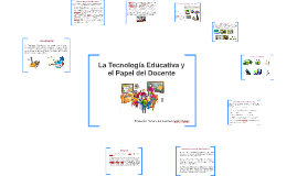 Copy of La Tecnología Educativa y