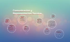 Copy of Comunicacion y Representacion Tecnica
