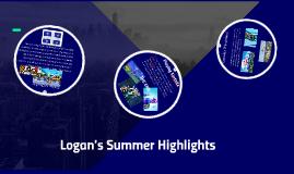 Logan's Summer Highlights