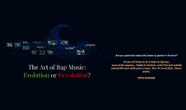 The Art of Rap Music: Evolution or Devolution?