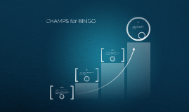 CHAMPS for BINGO