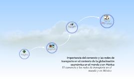 El comercio y las redes de transporte en el mundo y en Méxic