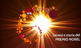 Genesi e storia del PREMIO NOBEL