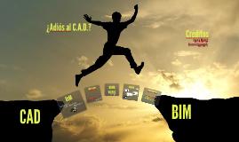 Copy of Adiós al CAD? - BIM