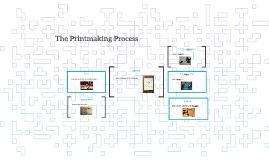 The Printmaking Process