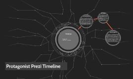 Protagonist Prezi Timeline