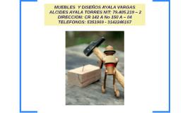 MUEBLES  Y DISEÑOS AYALA VARGAS  ALCIDES AYALA TORRES NI