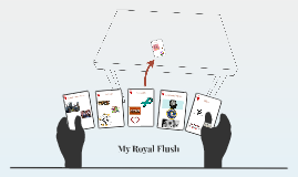 My Royal Flush