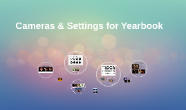 Cameras & Settings for Yearbook