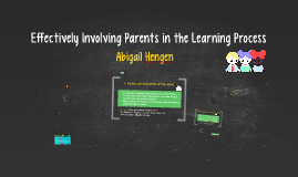 Effectively Involving Parents in the Learning Process