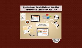Pemindahan Tanah Mekanis Dan Alat Berat Wheel Loader WA 900