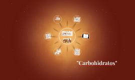 """""""Carbohidratos"""""""