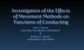 Investigation of the Effects of Movement Methods on Functions of Conducting
