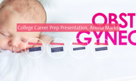 College Career Prep Presentation, Ariona Marks