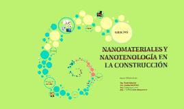 NANOMATERIALES Y NANOTENOLOGÍA EN LA CONSTRUCCIÓN