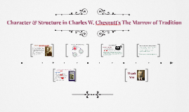 Character & Structure in Charles W. Chesnutt's The Marrow of