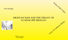 Mexican War and Treaty of Guadalupe Hidalgo