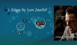 J. Edgar by Sam Zweifel