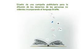 Copy of Diseño de una campaña publicitaria para la difusión de los d