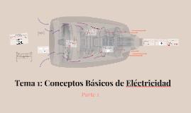 Tema 1: Conceptos Básicos de Eléctricidad Parte 2