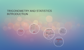 TRIGONOMETRY AND STATISTICS INTRODUCTION