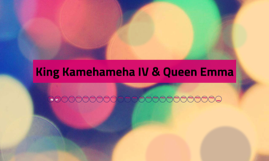 King Kamehameha IV & Queen Emma