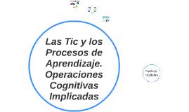 Las Tic y los Procesos de Aprendizaje. Operaciones Cognitiva