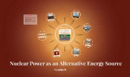 Nuclear Power as an Alternative Energy Source