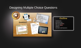 Copy of Designing Multiple Choice Questions
