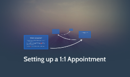 1:1 Appointment