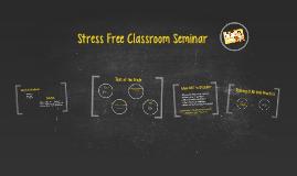 Stress Free Classroom Seminar