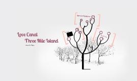 Environmental Concerns: Love Canal/ Three Mile Island