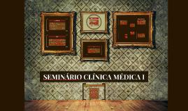 SEMINÁRIO CLÍNICA MÉDICA I