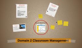 Domain 2 Classroom Management