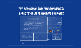 The Economic and Environmental Effects of Alternative Energi