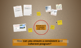 How can you ensure a consistent and coherent program?