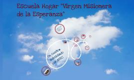 """""""Escuela Hogar Virgen Misionera de la Esperanza"""""""