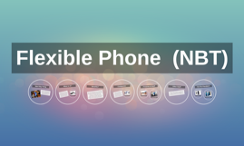 Flexible Phone  (NBT)