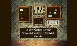 Variedades de contacto: el español de Cataluña