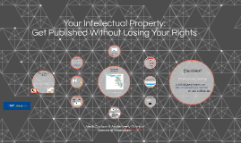 Your Intellectual Property: Get Published Without Losing Your Rights