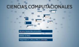 Copy of Las Ciencias Computacionales