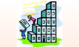 Building Blocks for Successful Screenager Learning